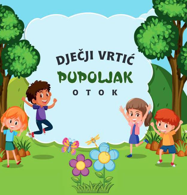 """Dječki vrtić """"Pupoljak"""" Otok"""